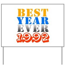 Best Year Ever 1992 Yard Sign