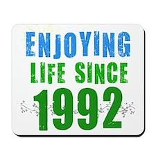 Enjoying Life Since 1992 Mousepad