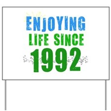 Enjoying Life Since 1992 Yard Sign