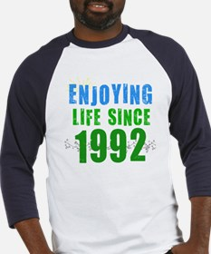 Enjoying Life Since 1992 Baseball Jersey