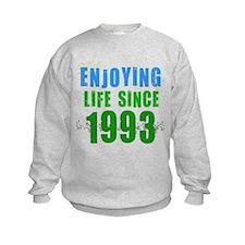 Enjoying Life Since 1993 Sweatshirt