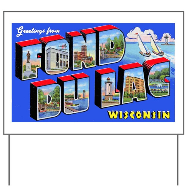 Fond Du Lac Wisconsin Greetin Yard Sign By W2arts