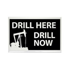 Drill Here Drill Now Rectangle Magnet