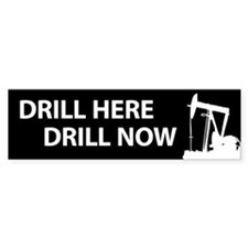 Drill Here Drill Now Bumper Bumper Sticker