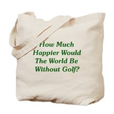 World Without Golf Tote Bag