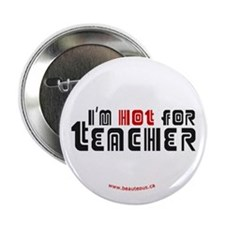 I'm Hot For Teacher : Button