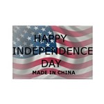 HAPPY INDEPENDENCE DAY MADE IN CHINA Rectangle Mag