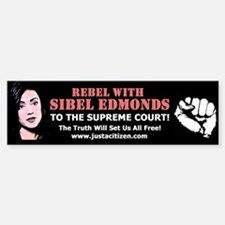 Rebel With Sibel Edmonds! Bumper Bumper Bumper Sticker