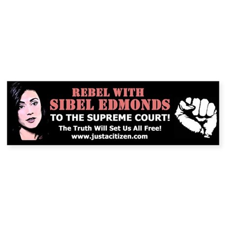 Rebel With Sibel Edmonds! Bumper Sticker