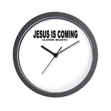 JESUS IS COMING (LOOK BUSY) Wall Clock