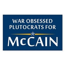 War Obsessed Plutocrats For McCain Decal
