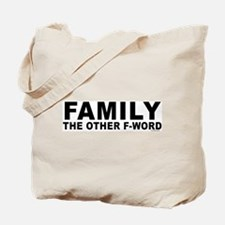 Family - The Other F-Word Tote Bag