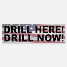 Drill Here! Drill Now! Bumper Bumper Bumper Sticker