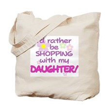SHOPPING WITH MY DAUGHTER! Tote Bag