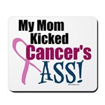 My Mom Kicked Cancer's ASS Mousepad