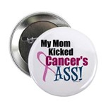 """My Mom Kicked Cancer's ASS 2.25"""" Button"""