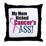 My Mom Kicked Cancer's ASS Throw Pillow