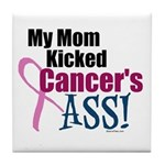 My Mom Kicked Cancer's ASS Tile Coaster