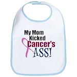 My Mom Kicked Cancer's ASS Bib