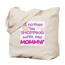 SHOPPING WITH MY MOMMY! Tote Bag