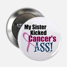"My Sister Kicked Cancer's ASS 2.25"" Button"