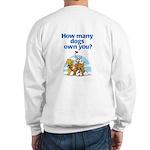 How Many Dogs? Sweatshirt