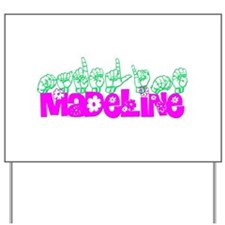 Madeline Yard Sign