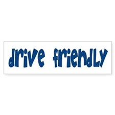 Drive Friendly Bumper Bumper Sticker