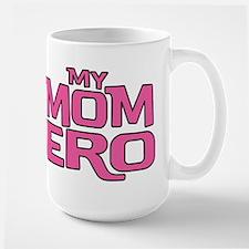 MY MOM MY HERO Mug