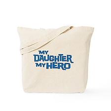 MY DAUGHTER MY HERO Tote Bag