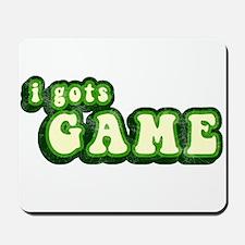I Gots Game Mousepad