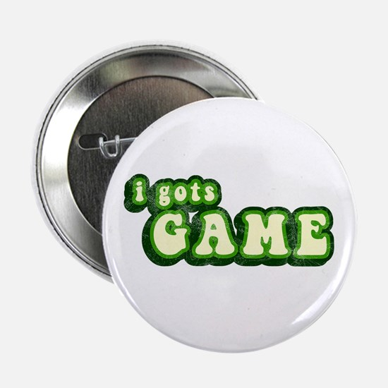 I Gots Game Button