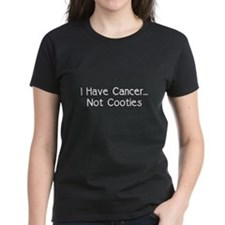Cancer Not Cooties Tee