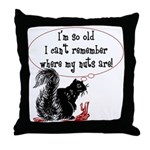 I'm so old... where are my?? Throw Pillow