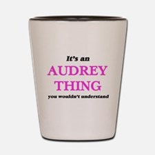It's an Audrey thing, you wouldn&#3 Shot Glass