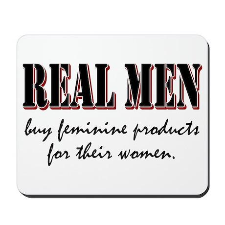 Real Men Buy Feminine Products Mousepad