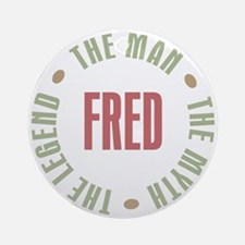 Fred Man Myth Legend Ornament (Round)