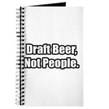 """Draft Beer, Not People."" Journal"