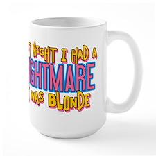 Blonde Nightmare Mug