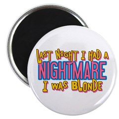 Blonde Nightmare Magnet