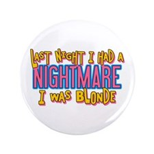 """Blonde Nightmare 3.5"""" Button"""