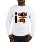 I Kicked Leukemia's Ass Long Sleeve T-Shirt