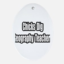 """""""Chicks Dig Geography..."""" Oval Ornament"""