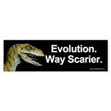 Evolution. Way Scarier. Bumper Sticker.
