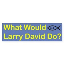 What Would Larry David Do? Bumper Car Sticker