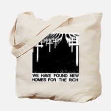New Homes for the Rich Tote Bag