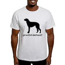 Got Scottish Deerhound? T-Shirt