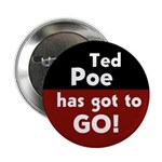 Ted Poe has got to go! Political button for Texas.