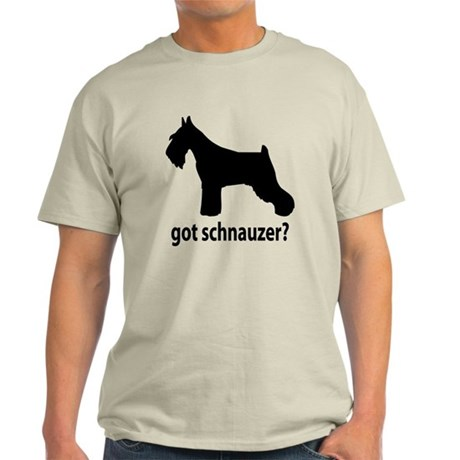 Got Schnauzer? Light T-Shirt