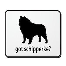 Got Schipperke? Mousepad